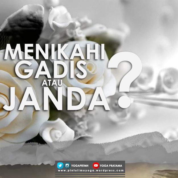 Menikahi Janda Atau Gadis Memurnikan Islam